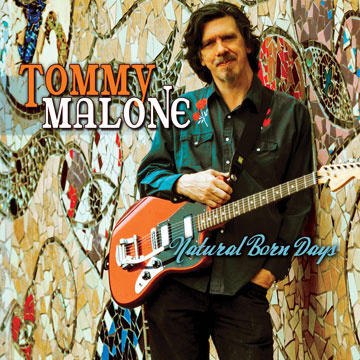 Natural Born Days / Tommy Malone