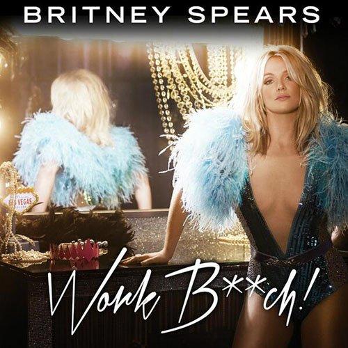 britney-spears-work-bitch-01.jpg