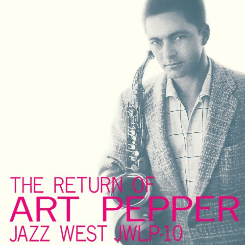 The Return Of Art Pepper Art Pepper