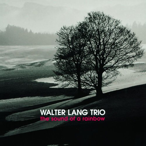 The Sound Of A Rainbow Walter Lang Trio