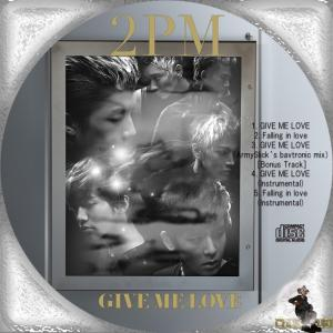 2PM GIVE ME LOVE5曲