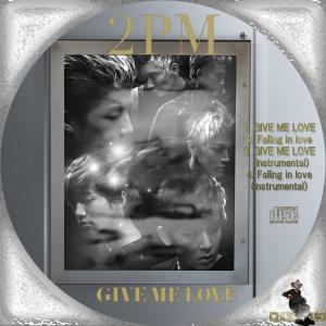 2PM GIVE ME LOVE4曲