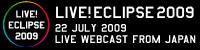 LIVE! ECLIPSE 2009