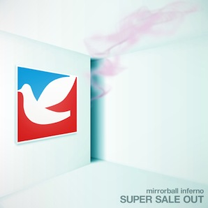 MIRRORBALL INFERNO「SUPER SALE OUT」