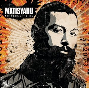 MATISYAHU「NO PLACE TO BE