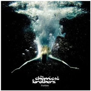 THE CHEMICAL BROTHERS「FURTHER」