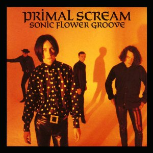 PRIMAL SCREAM「SONIC FLOWER GROOVE」