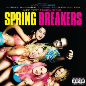 「MUSIC FROM THE MOTION PICTURE SPRING BREAKERS」