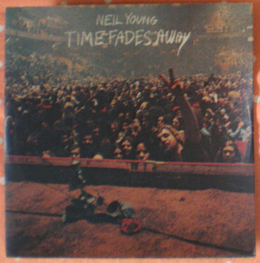 Time Fades Away / Neil Young